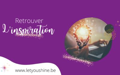 Comment retrouver l'inspiration